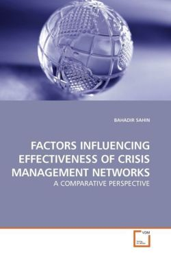 FACTORS INFLUENCING EFFECTIVENESS OF CRISIS MANAGEMENT NETWORKS