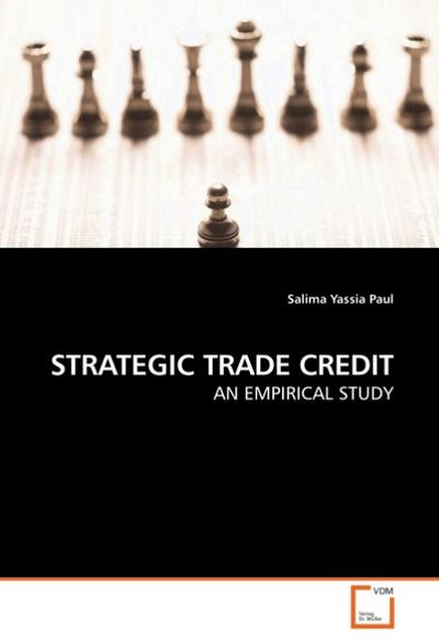 STRATEGIC TRADE CREDIT : AN EMPIRICAL STUDY - Salima Yassia Paul