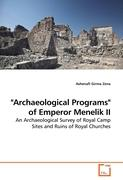 """Archaeological Programs"" of Emperor Menelik II"