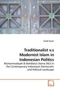 Traditionalist v.s Modernist Islam in Indonesian Politics: Muhammadiyah