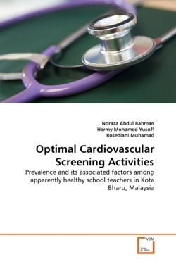 Optimal Cardiovascular Screening Activities - Abdul Rahman, Noraza / Mohamed Yusoff, Harmy / Muhamad, Rosediani