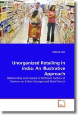 Unorganized Retailing In India: An Illustrative Approach - JAIN, DEEPAK