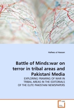 Battle of Minds:war on terror in tribal areas and Pakistani Media