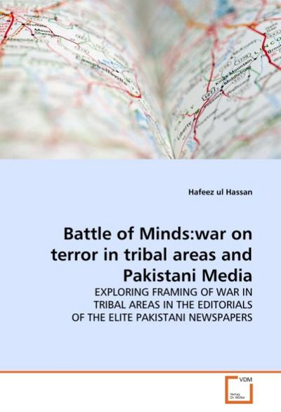 Battle of Minds:war on terror in tribal areas and Pakistani Media - Hafeez ul Hassan