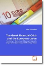 The Greek Financial Crisis and the European Union - Sladek, Horst Franz