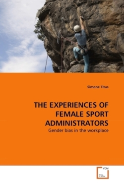 THE EXPERIENCES OF FEMALE SPORT ADMINISTRATORS
