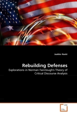 Rebuilding Defenses: Explorations in Norman Fairclough's Theory of Critical Discourse Analysis