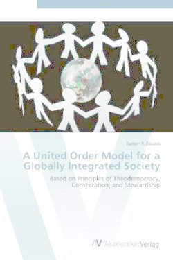 A United Order Model for a Globally Integrated Society - Bowen, Barton R.