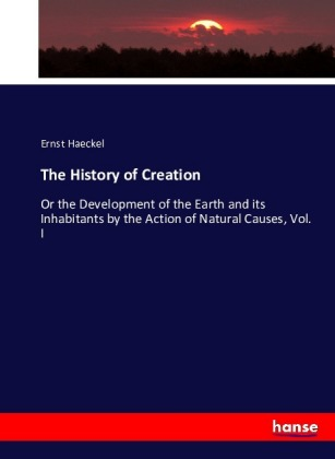 The History of Creation Ernst Haeckel Author