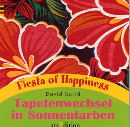 Tapetenwechsel in Sonnenfarben. Fiesta of Happiness