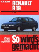 So wird's gemacht. Renault R 19/ Chamade 58 - 135 PS ab Nov. '88.