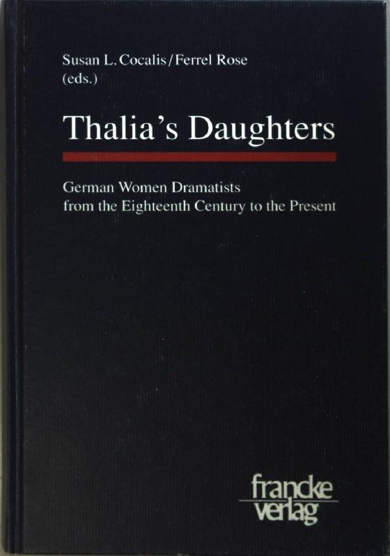 Thalia's daughters: German women dramatists from the eighteenth century to the present