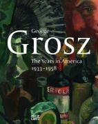 George Grosz: The American Years