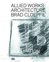 Allied Works Architecture: Brad Cloepfil: Occupation