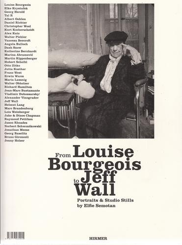 From Louise Bourgeois to Jeff Wall. Portraits & studio stills by Elfie Semotan. On the occasion of the Exhibition
