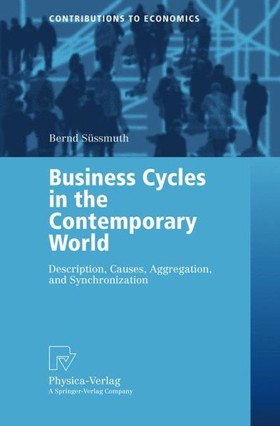 Business Cycles in the Contemporary World. - Süssmuth, Bernd