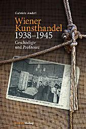 Wiener Kunsthandel 1938-1945: Geschädigte und Profiteure