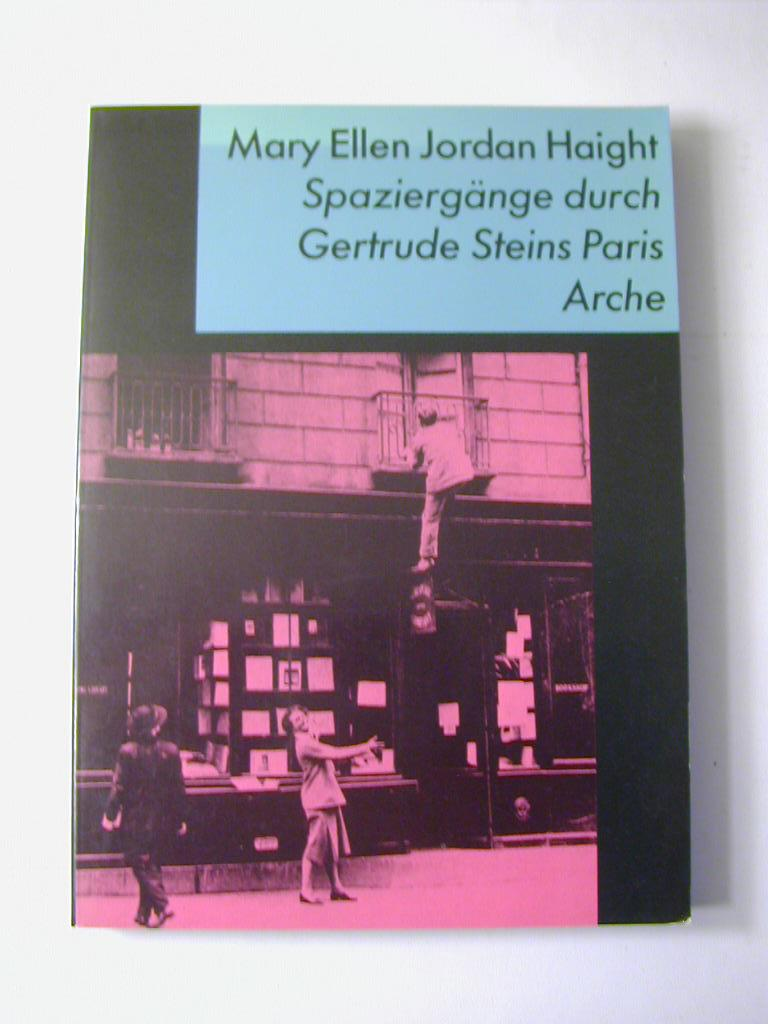 Spaziergänge durch Gertrude Steins Paris - Mary Ellen Jordan Haight