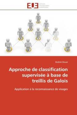 Approche de classification supervisée à base de treillis de Galois - Douar, Brahim