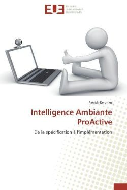 Intelligence Ambiante ProActive - Reignier, Patrick