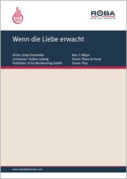 Wenn die Liebe erwacht - as performed by Grips Ensemble, Single Songbook