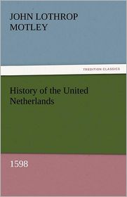 History of the United Netherlands, 1598