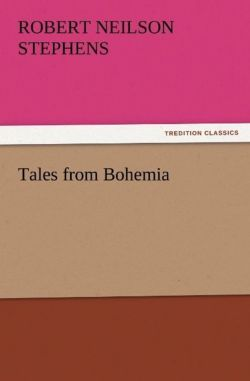 Tales from Bohemia - Stephens, Robert Neilson