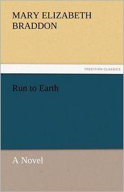 Run to Earth A Novel