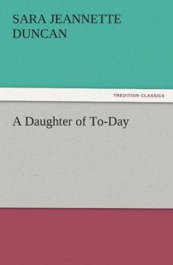A Daughter of To-Day - Duncan, Sara Jeannette