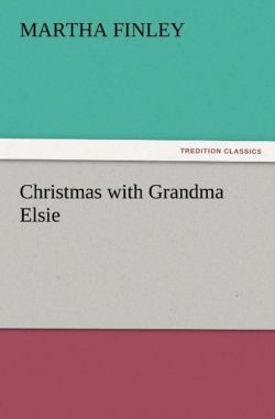 Christmas with Grandma Elsie - Finley, Martha