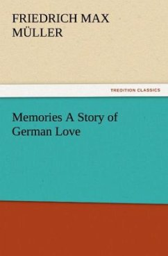Memories A Story of German Love (TREDITION CLASSICS)
