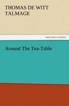 Around The Tea-Table (TREDITION CLASSICS)
