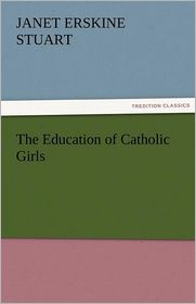The Education of Catholic Girls