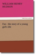 Fan : the story of a young girl's life - Hudson, William Henry