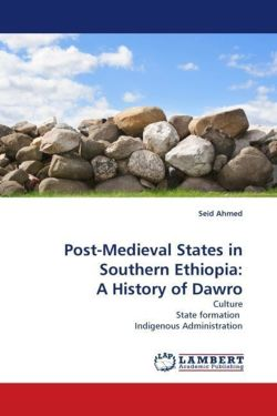 Post-Medieval States in Southern Ethiopia: A History of Dawro