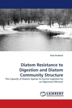 Diatom Resistance to Digestion and Diatom Community Structure - Grubach, Paul
