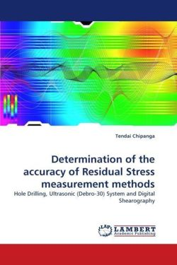 Determination of the accuracy of Residual Stress measurement methods: Hole Drilling, Ultrasonic (Debro-30) System and Digital Shearography