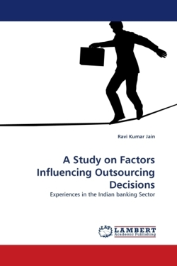 A Study on Factors Influencing Outsourcing Decisions - Jain, Ravi Kumar