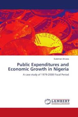 Public Expenditures and Economic Growth in Nigeria - Aruwa, Suleiman