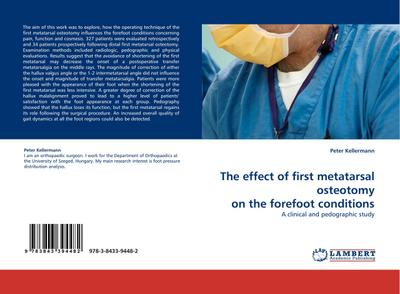 The effect of first metatarsal osteotomy on the forefoot conditions : A clinical and pedographic study - Peter Kellermann