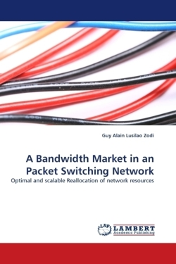 A Bandwidth Market in an Packet Switching Network - Lusilao Zodi, Guy Alain