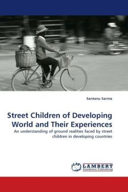 Street Children of Developing World and Their Experiences - Sarma, Santanu