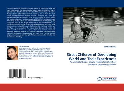 Street Children of Developing World and Their Experiences : An understanding of ground realities faced by street children in developing countries - Santanu Sarma