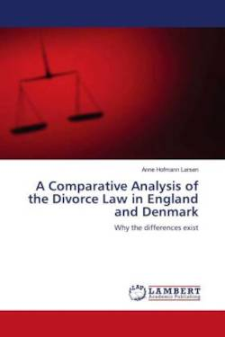 A Comparative Analysis of the Divorce Law in England and Denmark - Larsen, Anne Hofmann