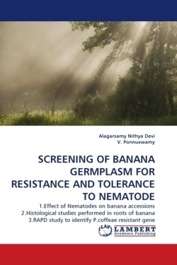 SCREENING OF BANANA GERMPLASM FOR RESISTANCE AND TOLERANCE TO NEMATODE - Nithya Devi, Alagarsamy / Ponnuswamy, V.