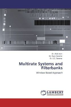 Multirate Systems and Filterbanks - Jain, Dr. Alok / Saxena, Dr. Rajiv / Saxena, Dr. S. C.