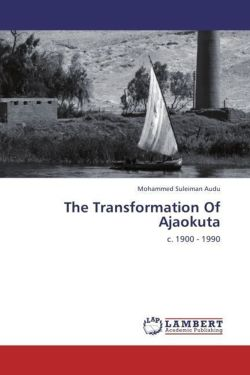 The Transformation Of Ajaokuta - Audu, Mohammed Suleiman