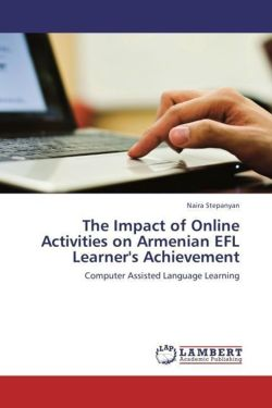 The Impact of Online Activities on Armenian EFL Learner's Achievement - Stepanyan, Naira