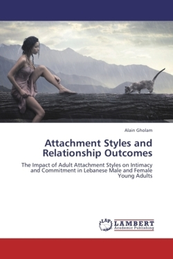 Attachment Styles and Relationship Outcomes - Gholam, Alain