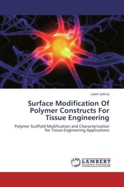 Surface Modification Of Polymer Constructs For Tissue Engineering - Safinia, Laleh